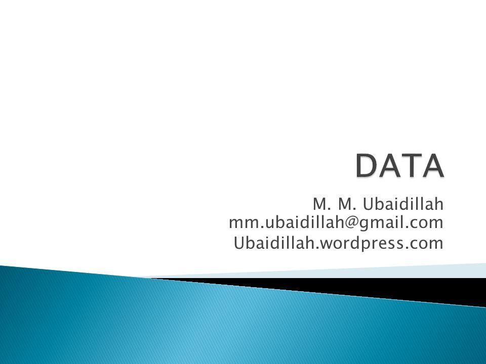 M. M. Ubaidillah mm.ubaidillah@gmail.com Ubaidillah.wordpress.com