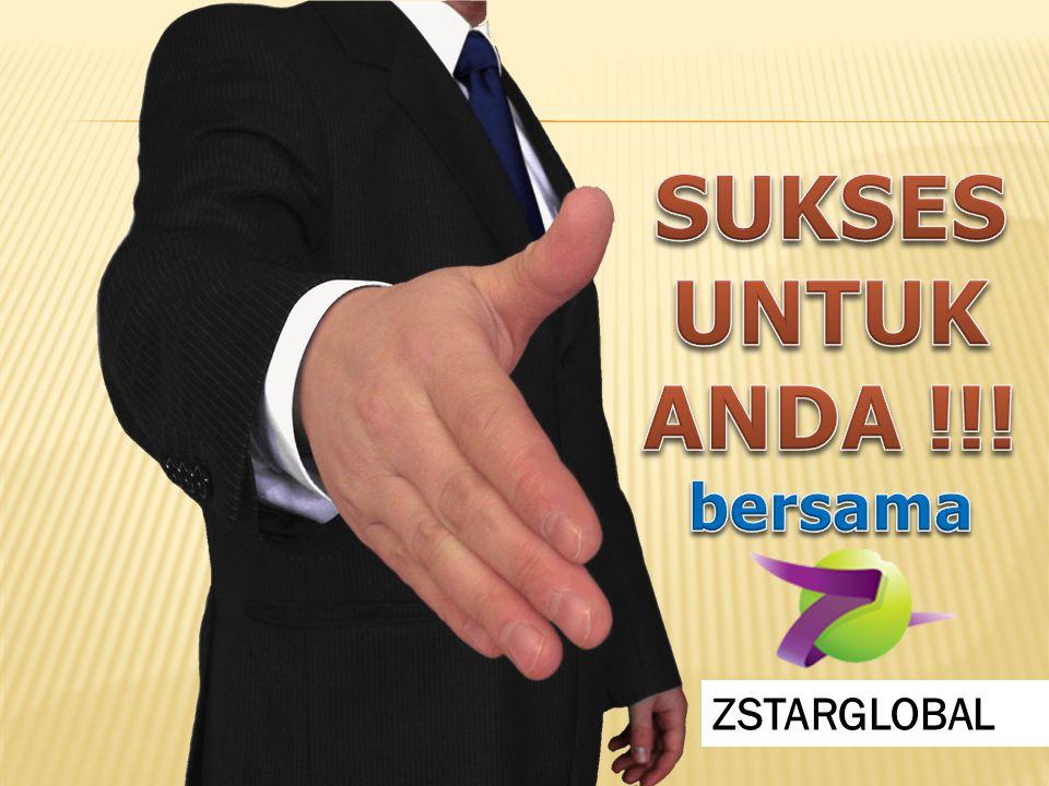  Keputusan yang tepat  Macam-bisnis yang tepat  Mitra-company yang tepat  Waktu yang tepat Bersama ZSTARGLOBAL semuanya tepat !!.