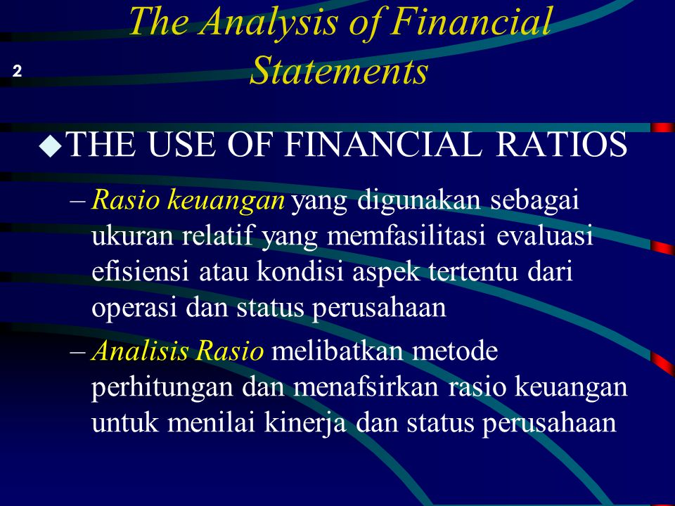 The Analysis of Financial Statements u The Use Of Financial Ratios u Analyzing Liquidity u Analyzing Activity u Analyzing Debt u Analyzing Profitability u A Complete Ratio Analysis