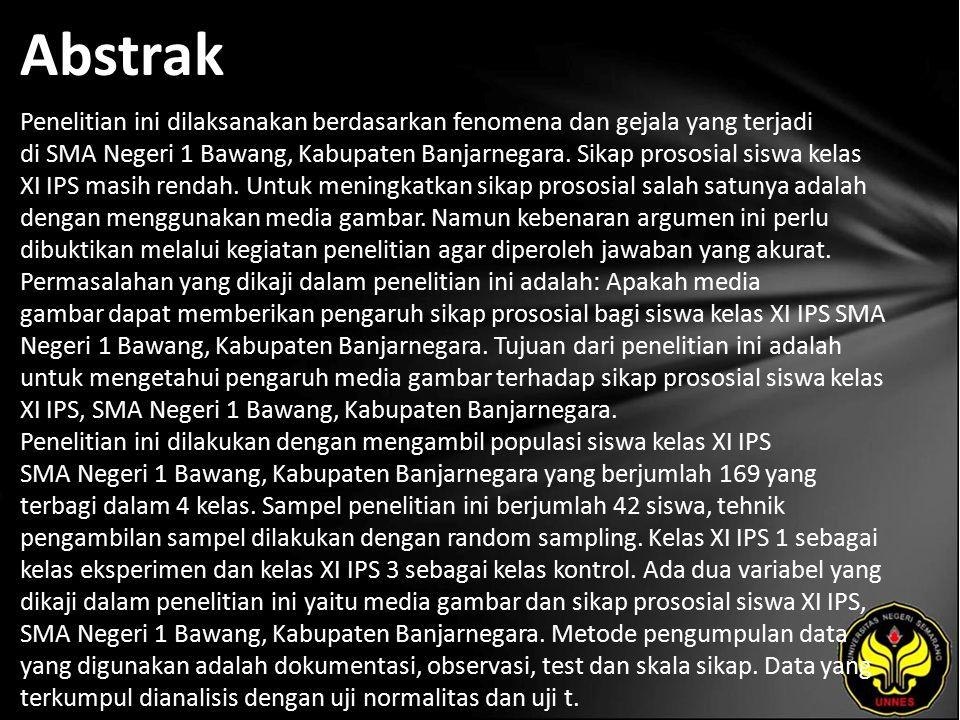 Abstrak Penelitian ini dilaksanakan berdasarkan fenomena dan gejala yang terjadi di SMA Negeri 1 Bawang, Kabupaten Banjarnegara. Sikap prososial siswa