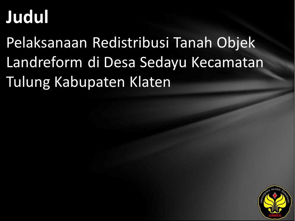Judul Pelaksanaan Redistribusi Tanah Objek Landreform di Desa Sedayu Kecamatan Tulung Kabupaten Klaten