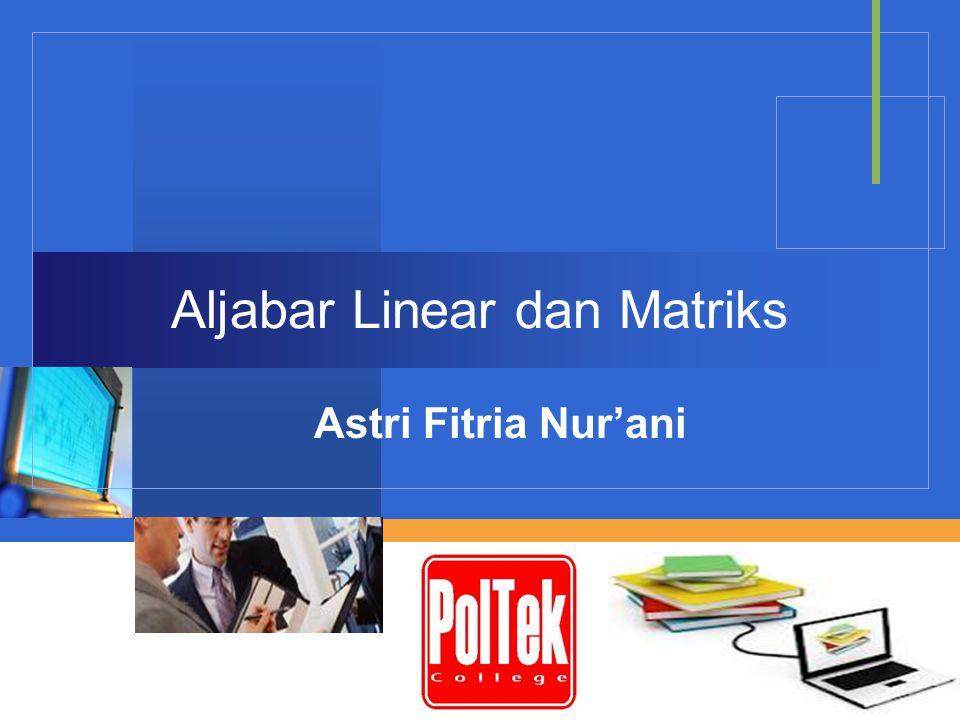 Company LOGO Aljabar Linear dan Matriks Astri Fitria Nur'ani