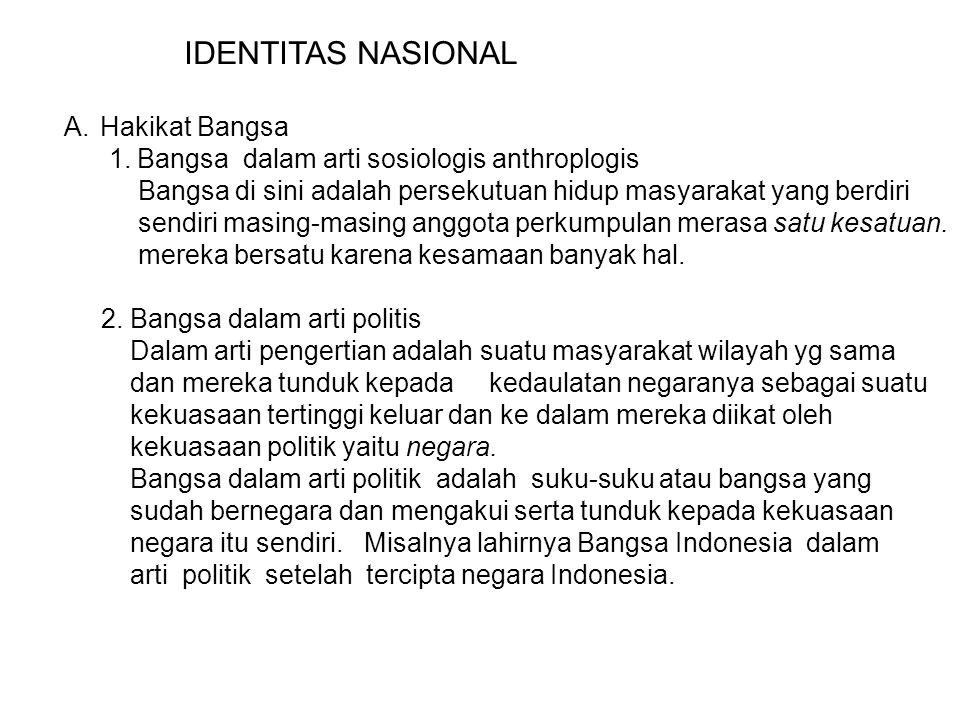 IDENTITAS NASIONAL A.Hakikat Bangsa 1.