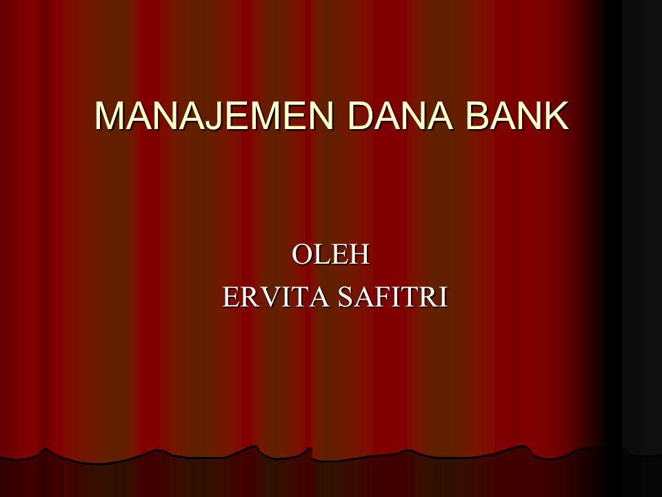 MANAJEMEN DANA BANK OLEH ERVITA SAFITRI ERVITA SAFITRI