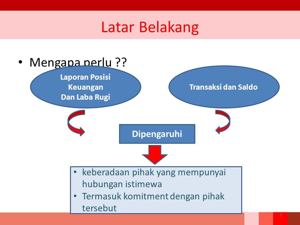 Definisi Pihak Berelasi Pihak-pihak Berelasi adalah orang atau entitas yang terkait dengan entitas tertentu dalam menyiapkan laporan keuangannya.