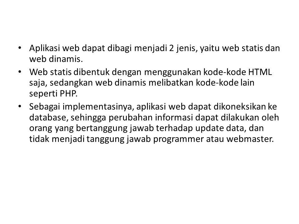 Aplikasi web biasanya dibuat menggunakan HTML (HyperText Markup Language).