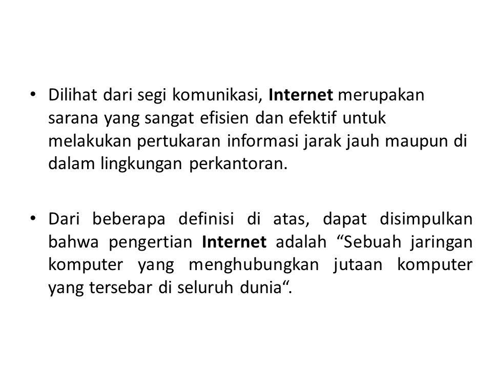 1. Pengertian Internet Secara teknis, Internet (International Networking) merupakan dua komputer atau lebih yang saling berhubungan membentuk suatu ja