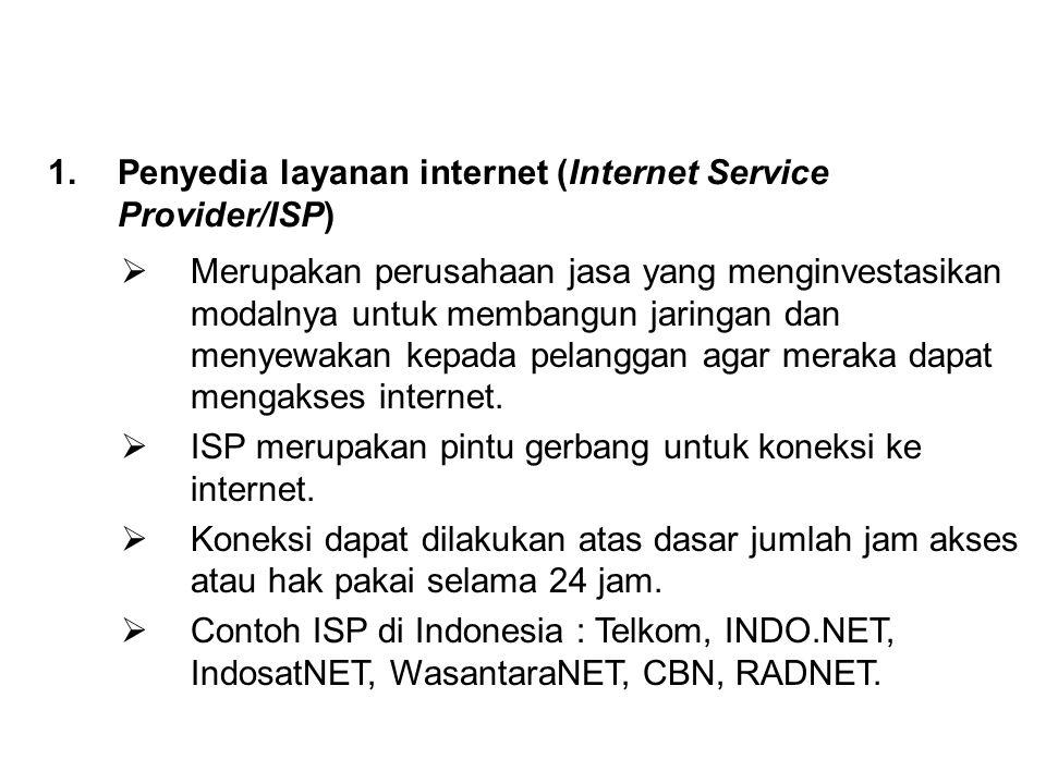 1.Melalui sebuah ISP (Internet Service Provider) 2.Melalui jaringan TV kabel 2. Cara mengakses internet