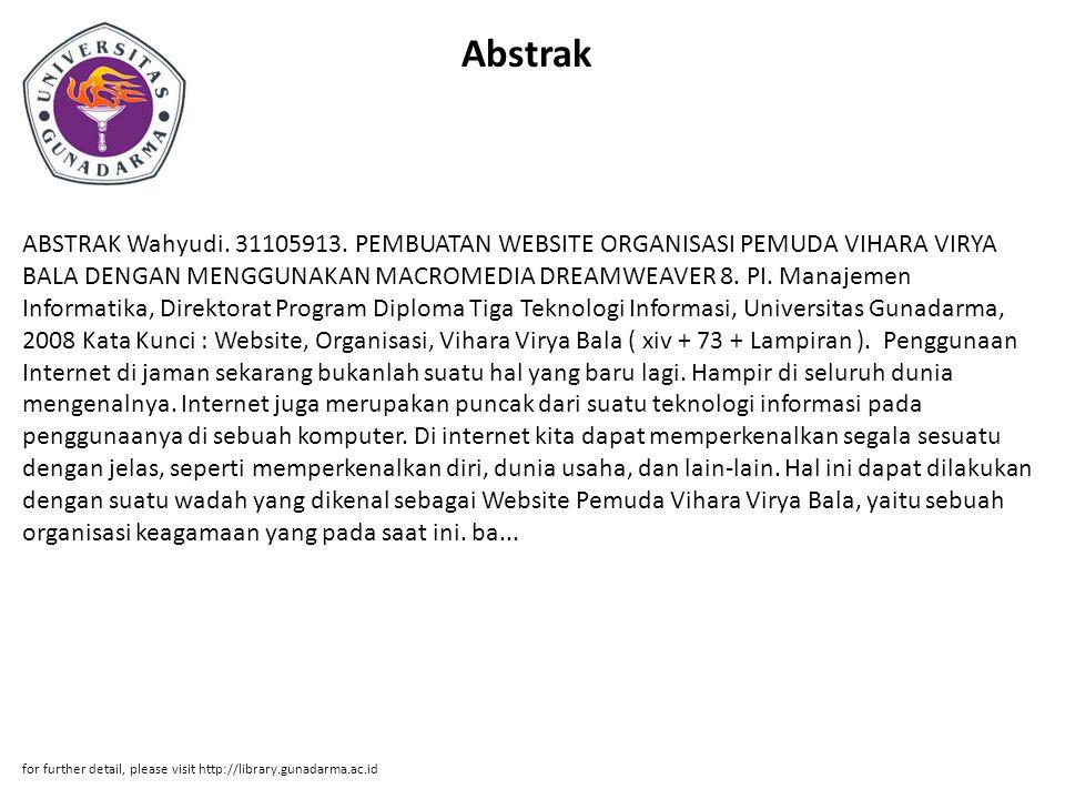 Abstrak ABSTRAK Wahyudi. 31105913. PEMBUATAN WEBSITE ORGANISASI PEMUDA VIHARA VIRYA BALA DENGAN MENGGUNAKAN MACROMEDIA DREAMWEAVER 8. PI. Manajemen In
