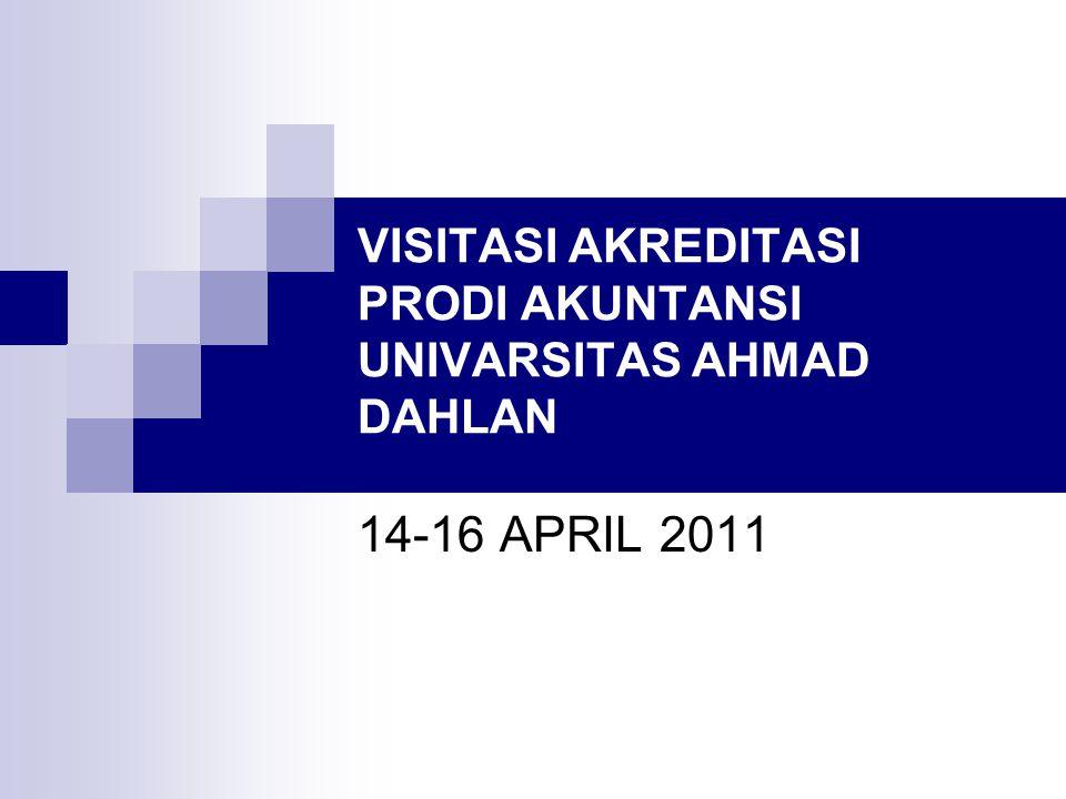 VISITASI AKREDITASI PRODI AKUNTANSI UNIVARSITAS AHMAD DAHLAN 14-16 APRIL 2011