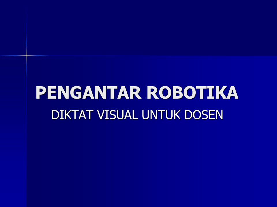PENGANTAR ROBOTIKA DIKTAT VISUAL UNTUK DOSEN