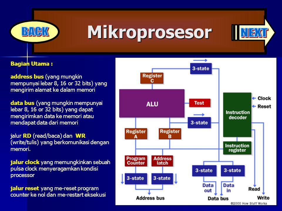Mikroprosesor (Lanjut) PERBEDAAN Mikrokontroler memiliki banyak komponen yang terintegrasi didalamnya (timer/counter) Mikroprosesor komponen tidak terintegrasi (mis : komputer), dimana tugas mikroprosesor untuk memproses berbagai data input dan output dari berbagai sumber
