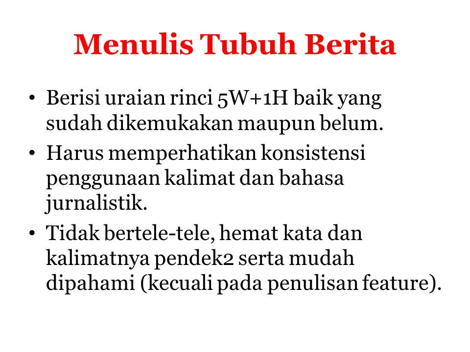 Kalimat jurnalistik BAHASA Jurnalistik adalah gaya bahasa yang digunakan wartawan dalam menulis berita.