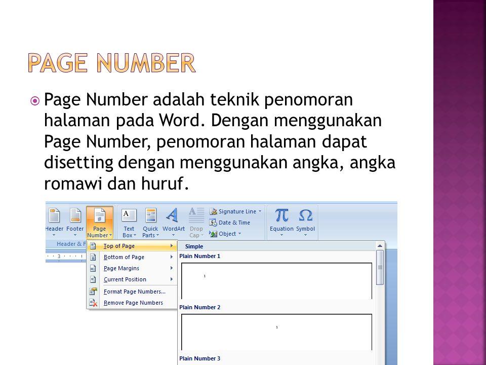  Page Number adalah teknik penomoran halaman pada Word.