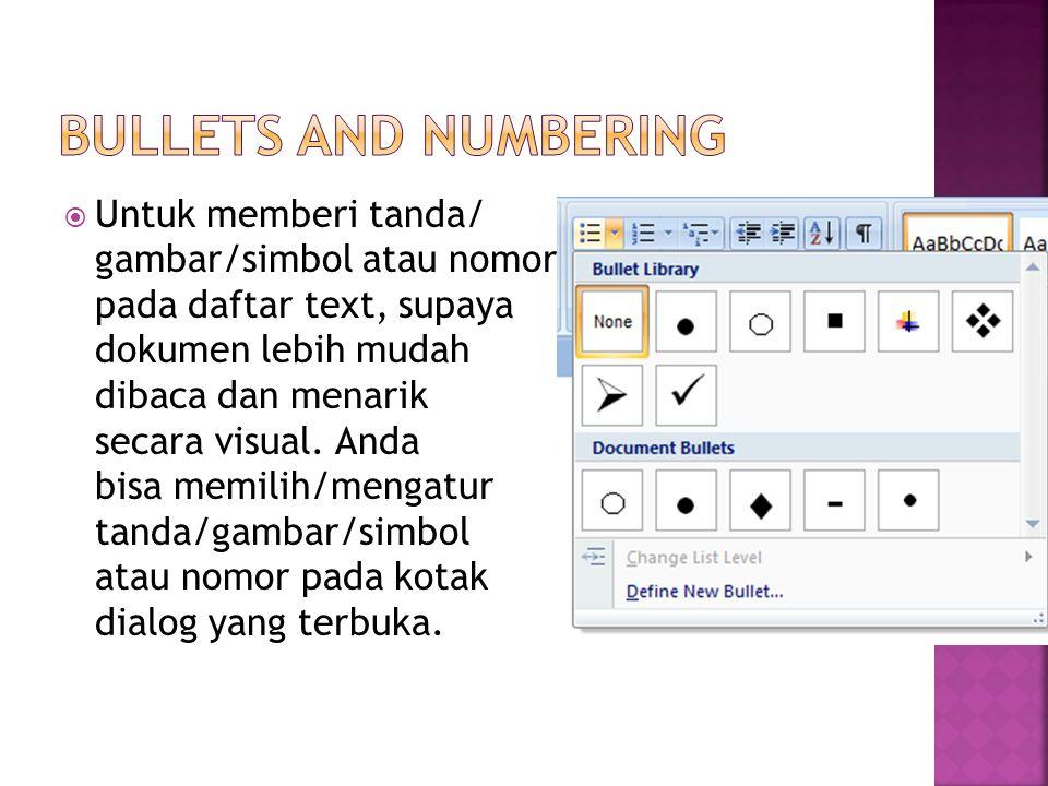  Untuk memberi tanda/ gambar/simbol atau nomor pada daftar text, supaya dokumen lebih mudah dibaca dan menarik secara visual.