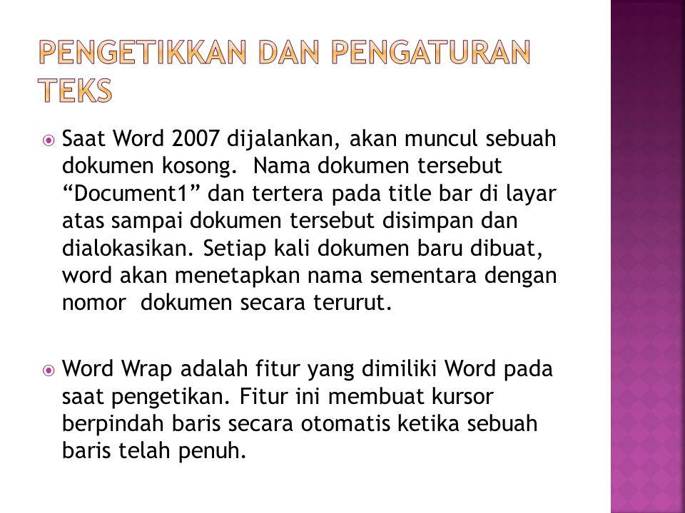  Saat Word 2007 dijalankan, akan muncul sebuah dokumen kosong.