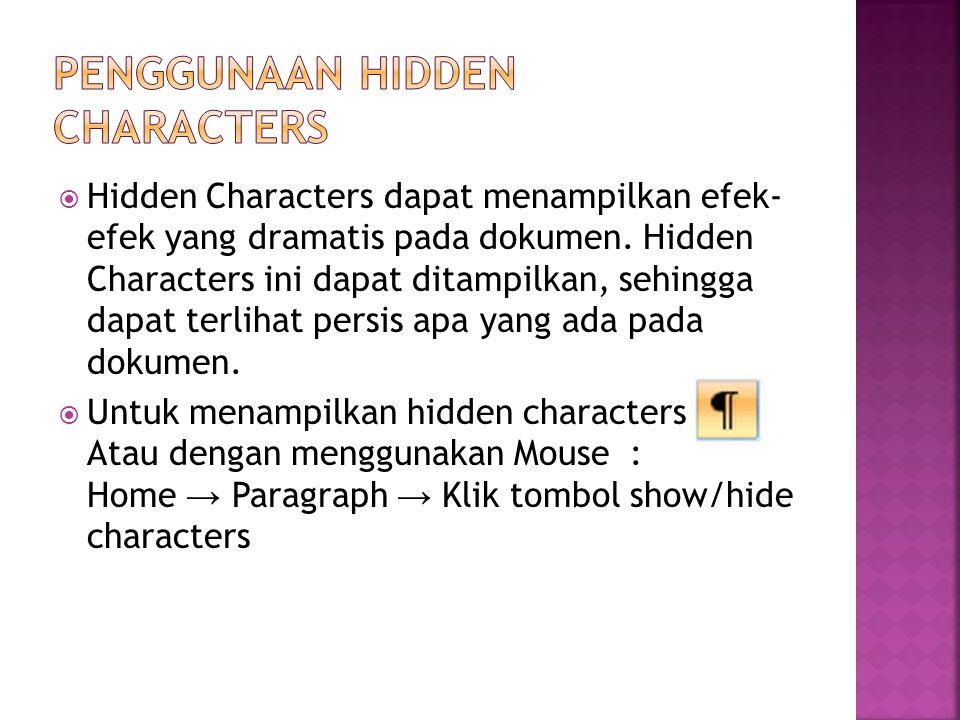  Hidden Characters dapat menampilkan efek- efek yang dramatis pada dokumen.