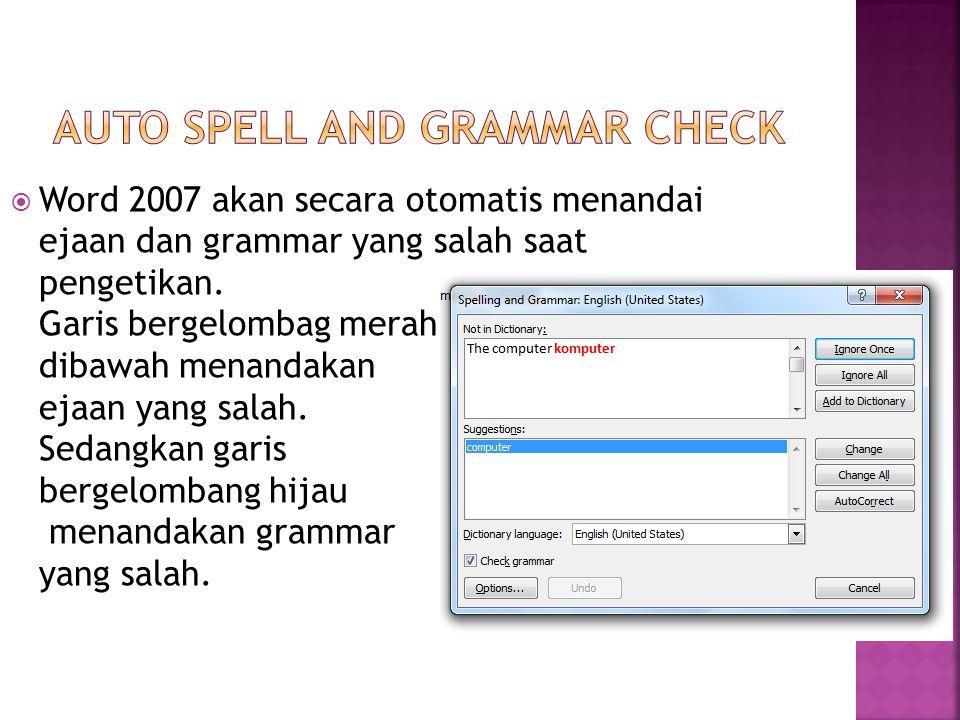  Word 2007 akan secara otomatis menandai ejaan dan grammar yang salah saat pengetikan.