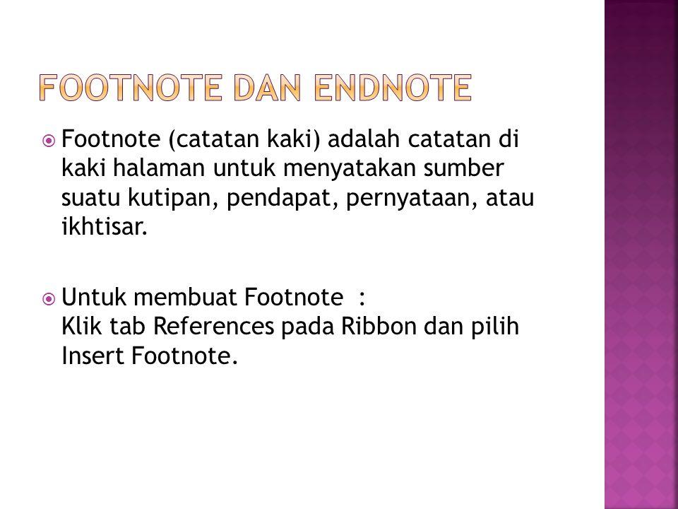  Footnote (catatan kaki) adalah catatan di kaki halaman untuk menyatakan sumber suatu kutipan, pendapat, pernyataan, atau ikhtisar.