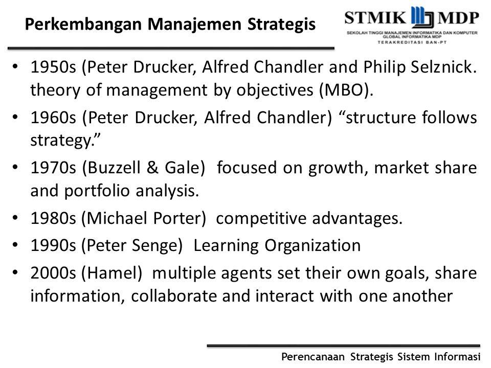 Perencanaan Strategis Sistem Informasi IT/IS Menjadi Bagian Dari Manajemen/Strategi Bisnis Bagi perusahaan modern, memiliki strategi bisnis saja tidak cukup untuk menghadapi persaingan dewasa ini.