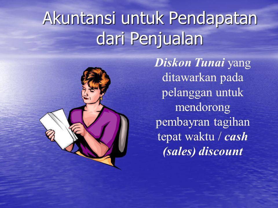 Akuntansi untuk Pendapatan dari Penjualan Diskon Tunai yang ditawarkan pada pelanggan untuk mendorong pembayran tagihan tepat waktu / cash (sales) dis