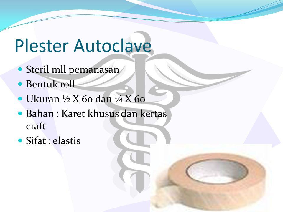 Plester Autoclave Steril mll pemanasan Bentuk roll Ukuran ½ X 60 dan ¼ X 60 Bahan : Karet khusus dan kertas craft Sifat : elastis