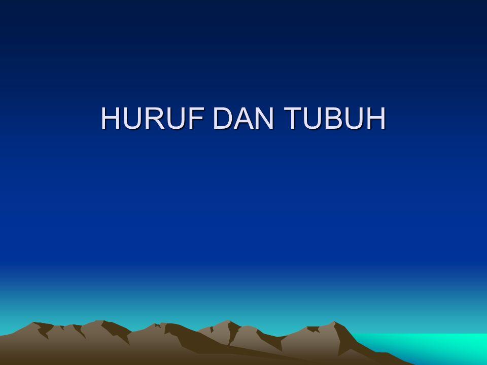 HURUF DAN TUBUH