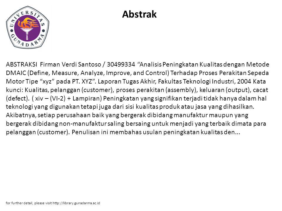 """Abstrak ABSTRAKSI Firman Verdi Santoso / 30499334 """"Analisis Peningkatan Kualitas dengan Metode DMAIC (Define, Measure, Analyze, Improve, and Control)"""