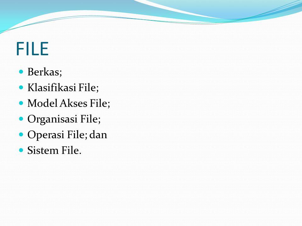 2.Model Operasi File Menurut operasi file ada 4 cara: a.