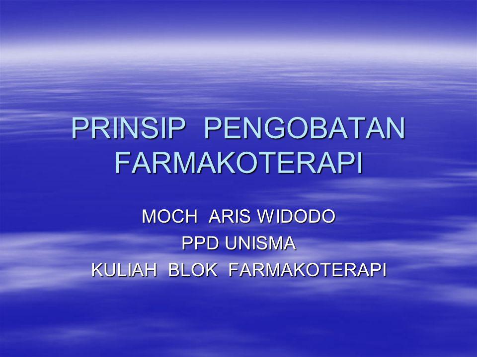 PRINSIP PENGOBATAN FARMAKOTERAPI MOCH ARIS WIDODO PPD UNISMA KULIAH BLOK FARMAKOTERAPI
