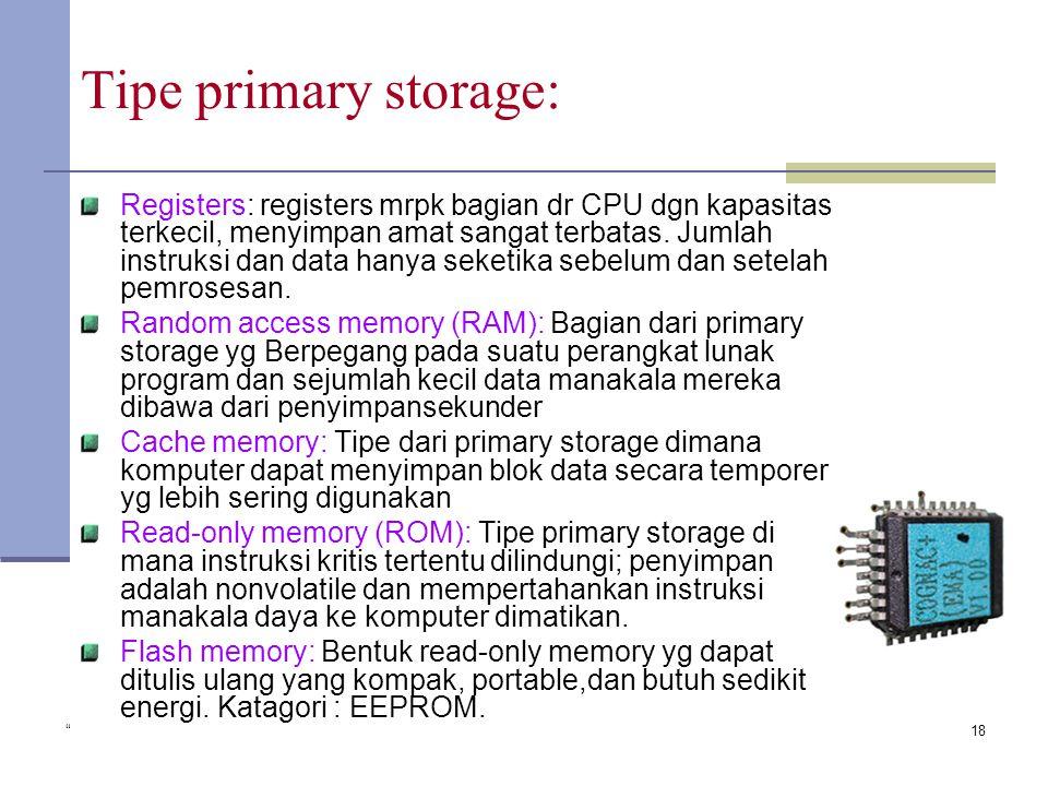 Copyright 2005 John Wiley & Sons Inc. TG 118 Tipe primary storage: Registers: registers mrpk bagian dr CPU dgn kapasitas terkecil, menyimpan amat sangat terbatas.