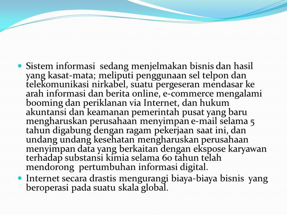 Sistem informasi sedang menjelmakan bisnis dan hasil yang kasat-mata; meliputi penggunaan sel telpon dan telekomunikasi nirkabel, suatu pergeseran men