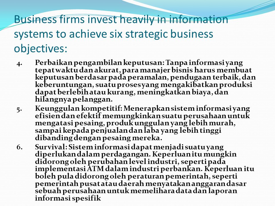 Business firms invest heavily in information systems to achieve six strategic business objectives: 4.