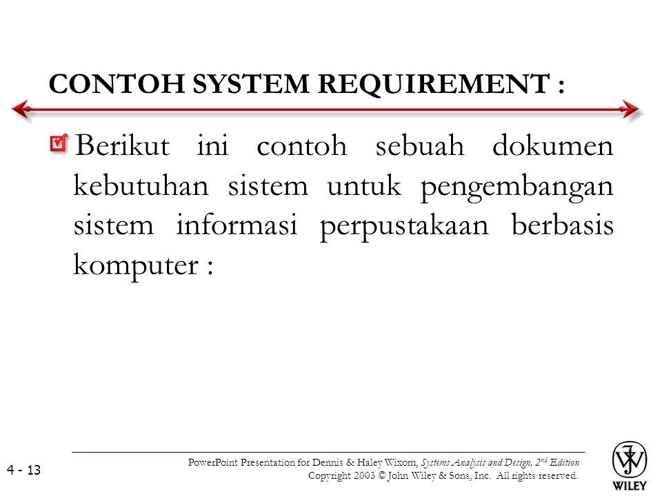 CONTOH SYSTEM REQUIREMENT : Berikut ini contoh sebuah dokumen kebutuhan sistem untuk pengembangan sistem informasi perpustakaan berbasis komputer : Po