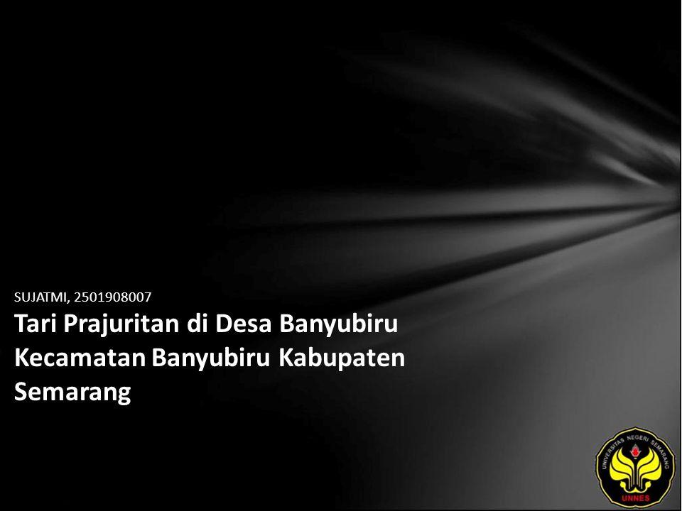 SUJATMI, 2501908007 Tari Prajuritan di Desa Banyubiru Kecamatan Banyubiru Kabupaten Semarang