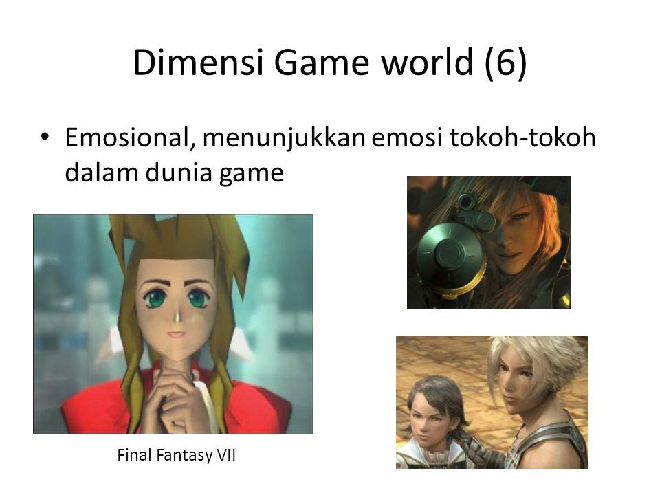 Dimensi Game world (6) Emosional, menunjukkan emosi tokoh-tokoh dalam dunia game Final Fantasy VII