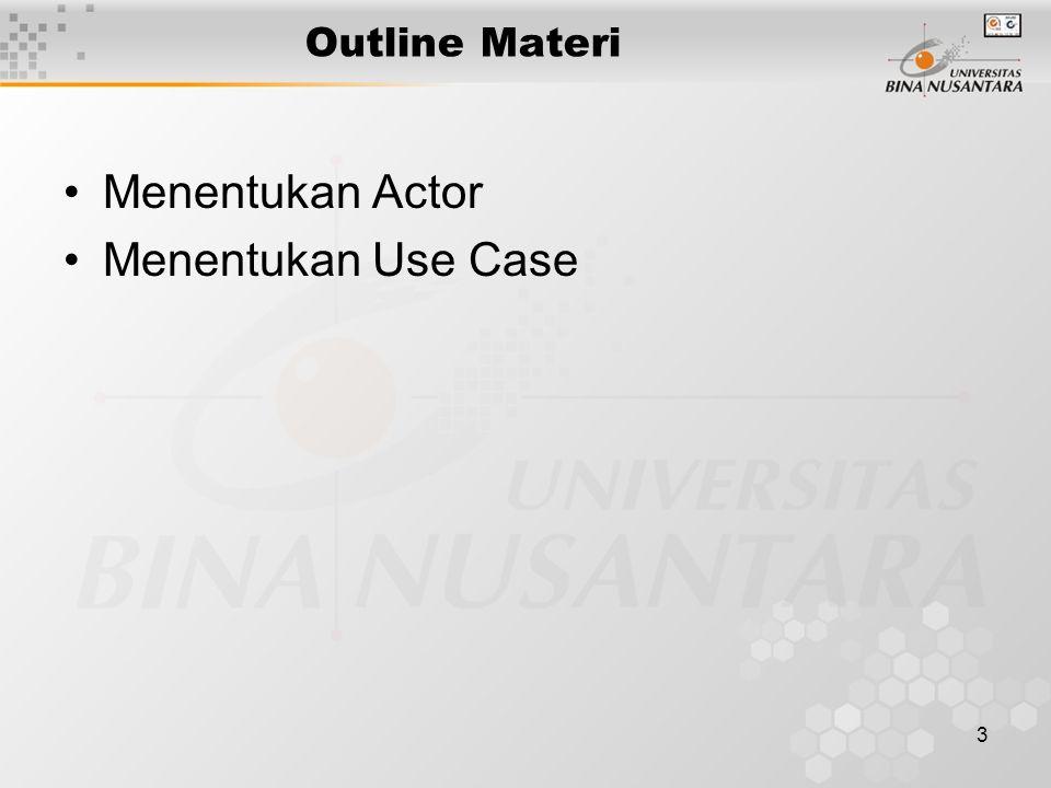 3 Outline Materi Menentukan Actor Menentukan Use Case
