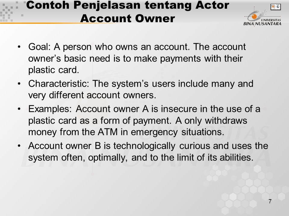 7 Contoh Penjelasan tentang Actor Account Owner Goal: A person who owns an account.
