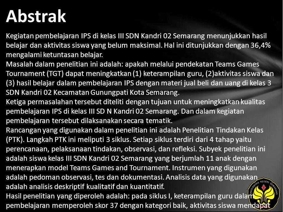 Abstrak Kegiatan pembelajaran IPS di kelas III SDN Kandri 02 Semarang menunjukkan hasil belajar dan aktivitas siswa yang belum maksimal.
