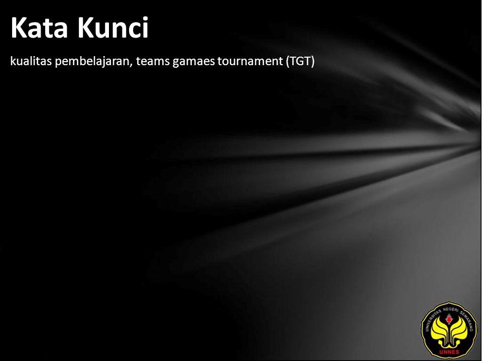 Kata Kunci kualitas pembelajaran, teams gamaes tournament (TGT)