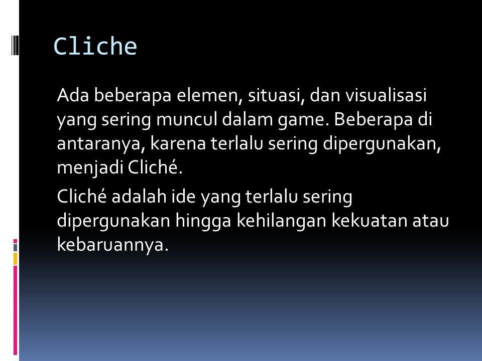Cliche Ada beberapa elemen, situasi, dan visualisasi yang sering muncul dalam game.