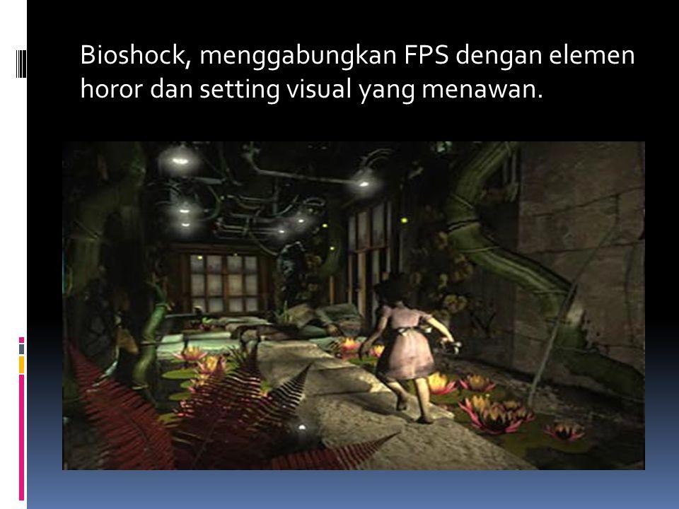 Bioshock, menggabungkan FPS dengan elemen horor dan setting visual yang menawan.