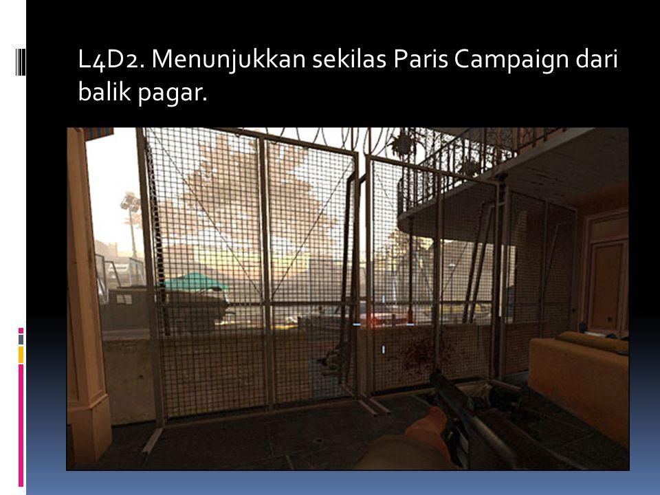L4D2. Menunjukkan sekilas Paris Campaign dari balik pagar.