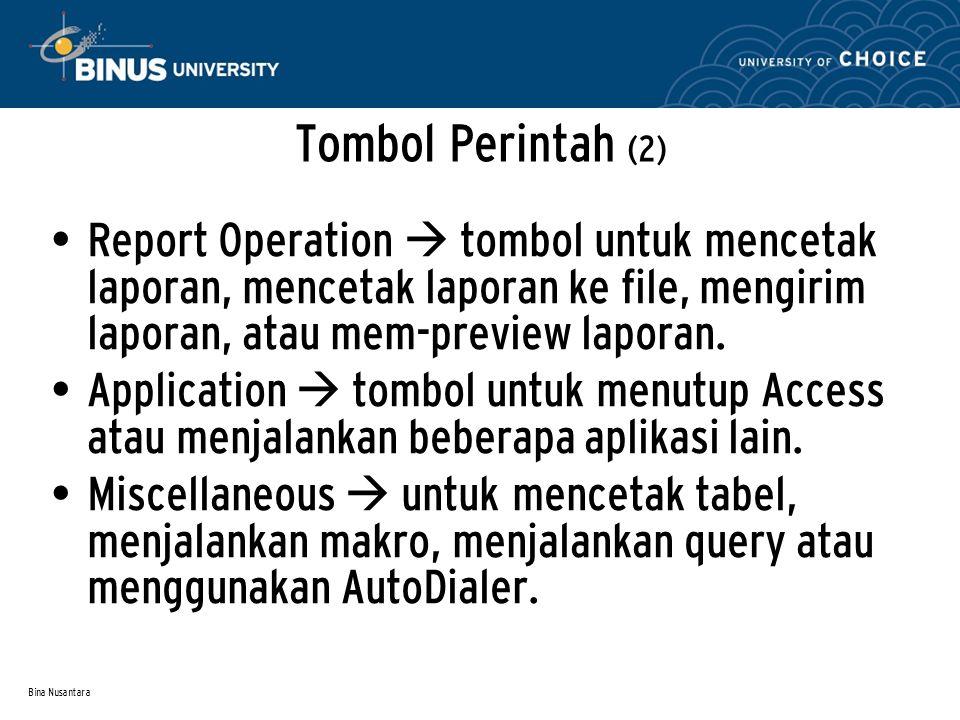 Bina Nusantara Tombol Perintah (2) Report Operation  tombol untuk mencetak laporan, mencetak laporan ke file, mengirim laporan, atau mem-preview laporan.