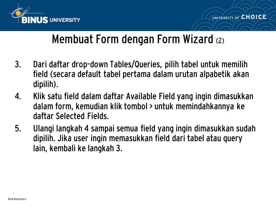 Bina Nusantara Membuat Form dengan Form Wizard (2) 3.