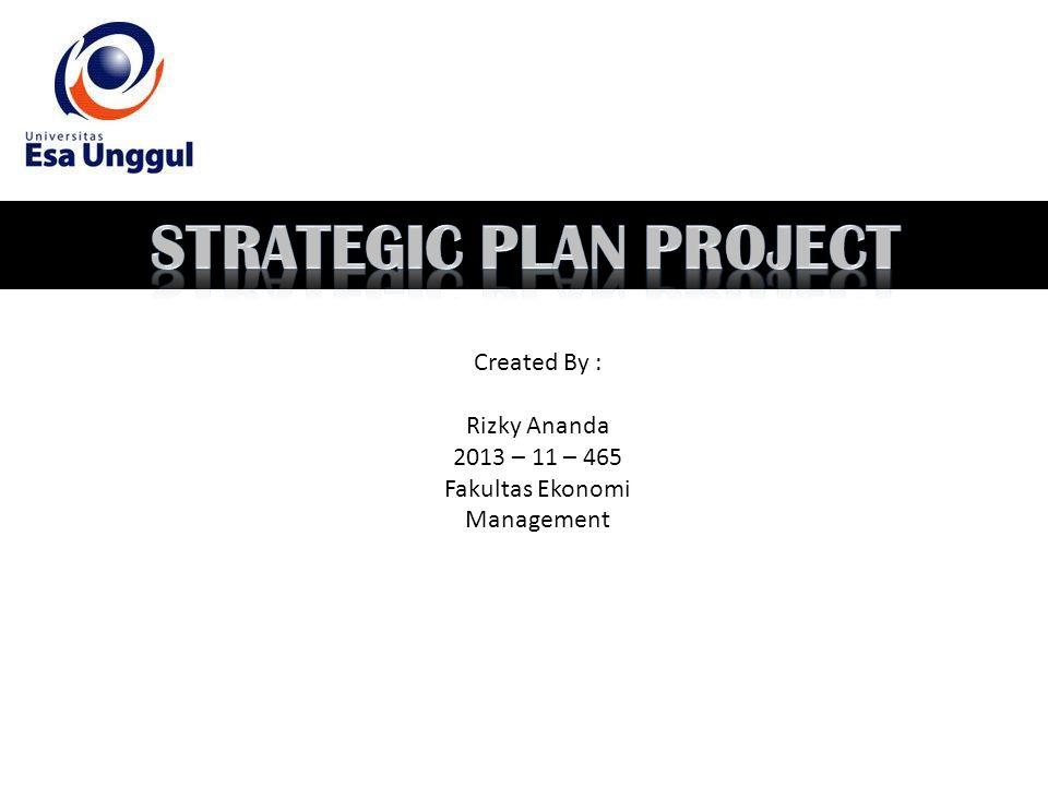 Created By : Rizky Ananda 2013 – 11 – 465 Fakultas Ekonomi Management