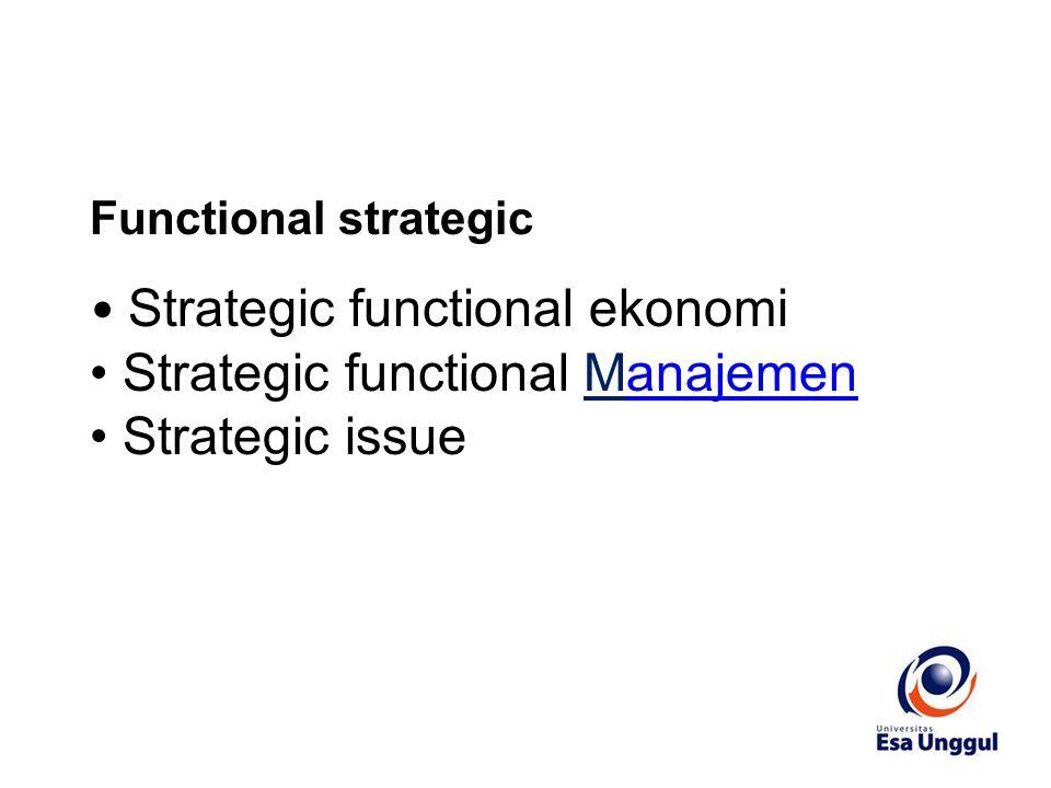 Strategic functional ekonomi Strategic functional Manajemenanajemen Strategic issue Functional strategic