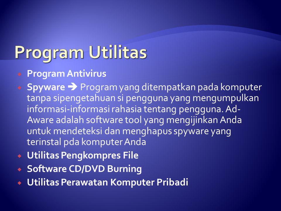  Program Antivirus  Spyware  Program yang ditempatkan pada komputer tanpa sipengetahuan si pengguna yang mengumpulkan informasi-informasi rahasia t