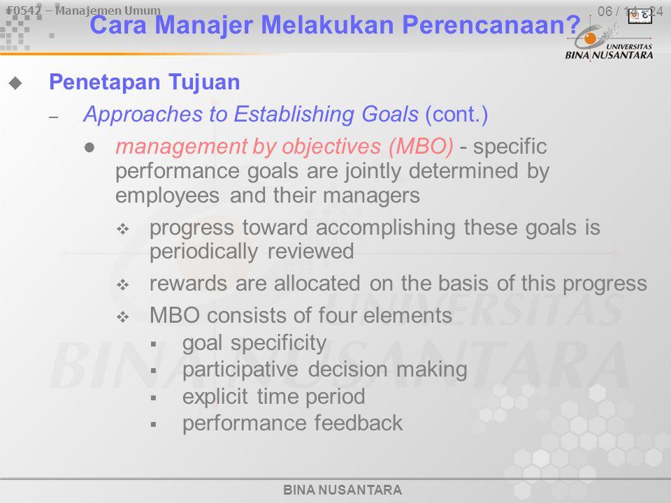 BINA NUSANTARA F0542 – Manajemen Umum 06 / 14 - 24 Cara Manajer Melakukan Perencanaan.