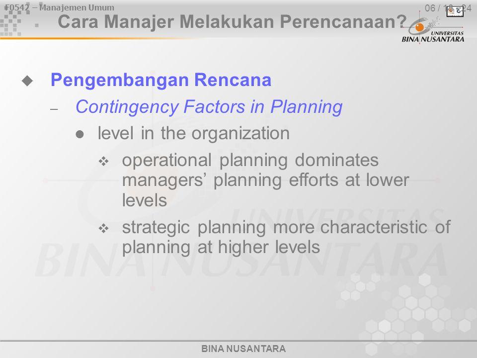 BINA NUSANTARA F0542 – Manajemen Umum 06 / 18 - 24 Cara Manajer Melakukan Perencanaan.